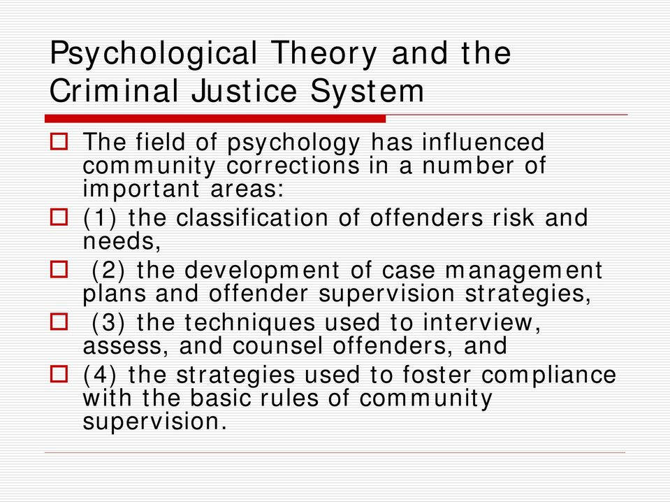 development of case management plans and offender supervision strategies, (3) the techniques used to