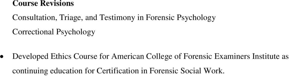 Course for American College of Forensic Examiners Institute