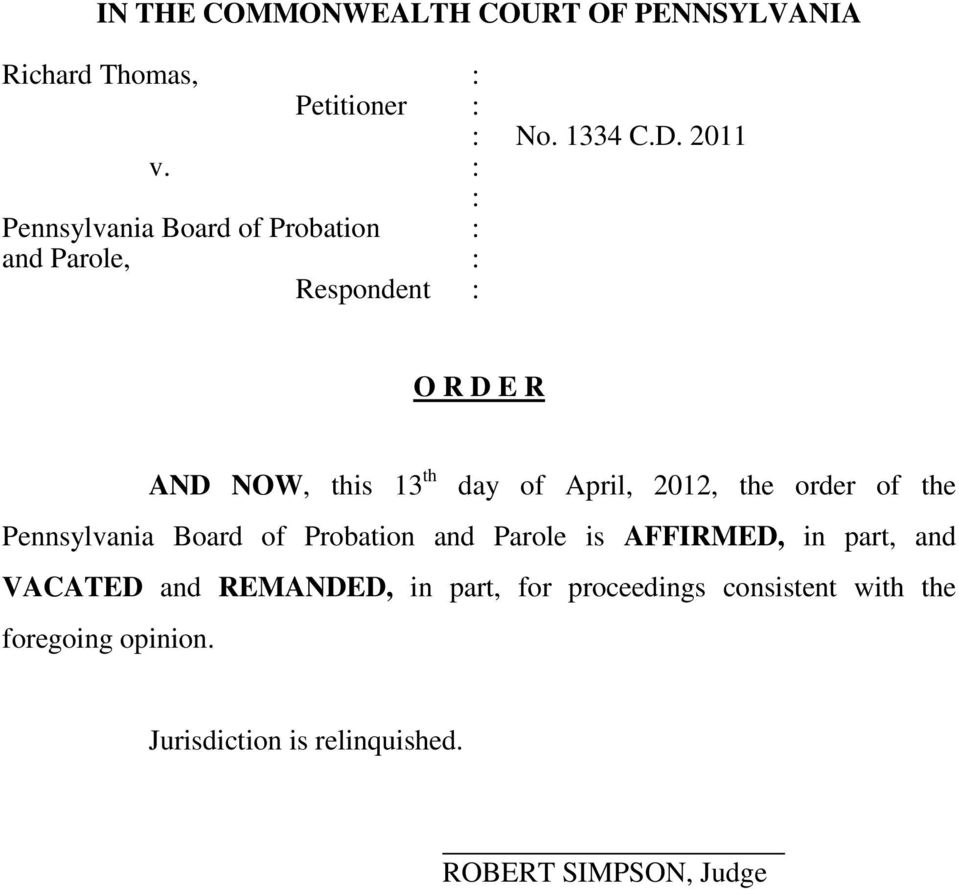 2012, the order of the Pennsylvania Board of Probation and Parole is AFFIRMED, in part, and VACATED and