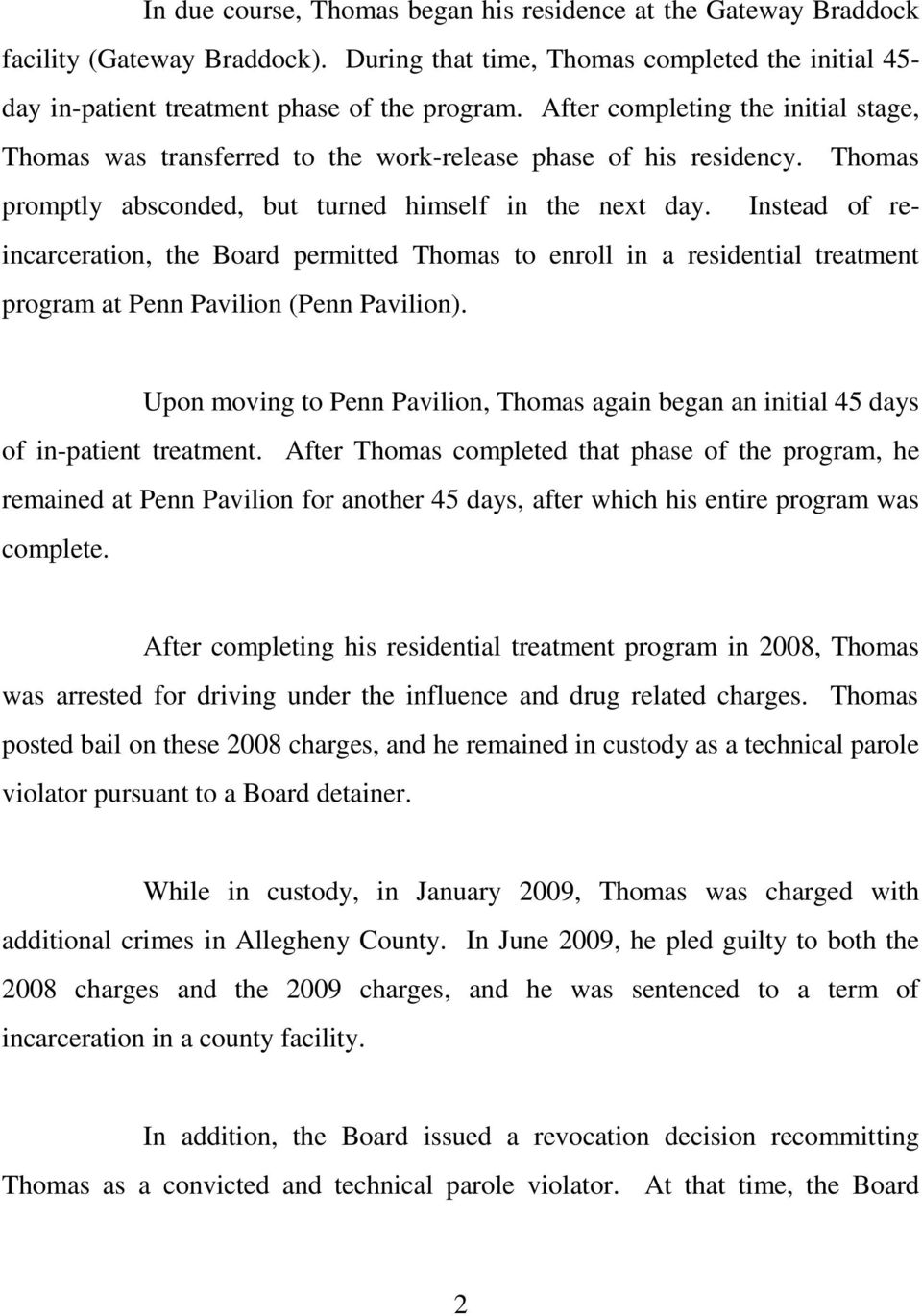 Instead of reincarceration, the Board permitted Thomas to enroll in a residential treatment program at Penn Pavilion (Penn Pavilion).