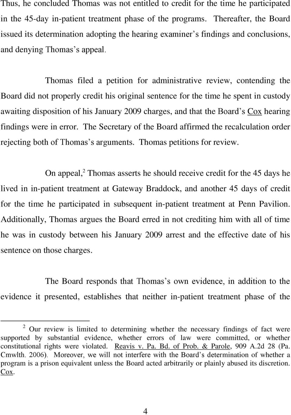 Thomas filed a petition for administrative review, contending the Board did not properly credit his original sentence for the time he spent in custody awaiting disposition of his January 2009