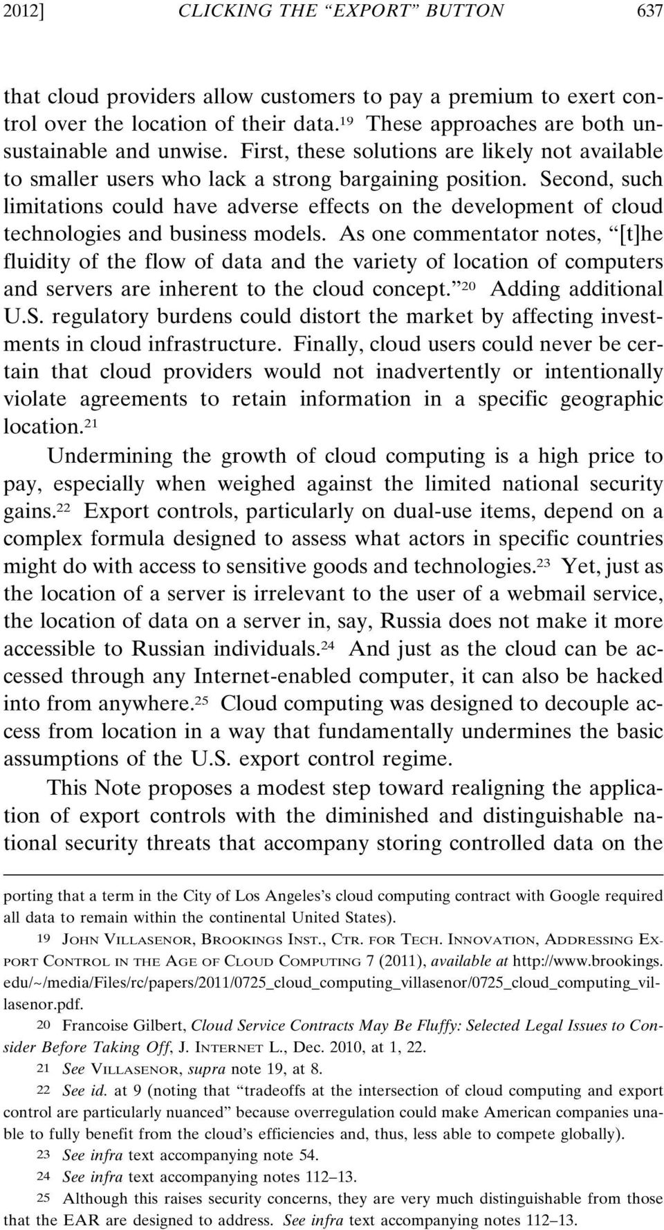 Second, such limitations could have adverse effects on the development of cloud technologies and business models.
