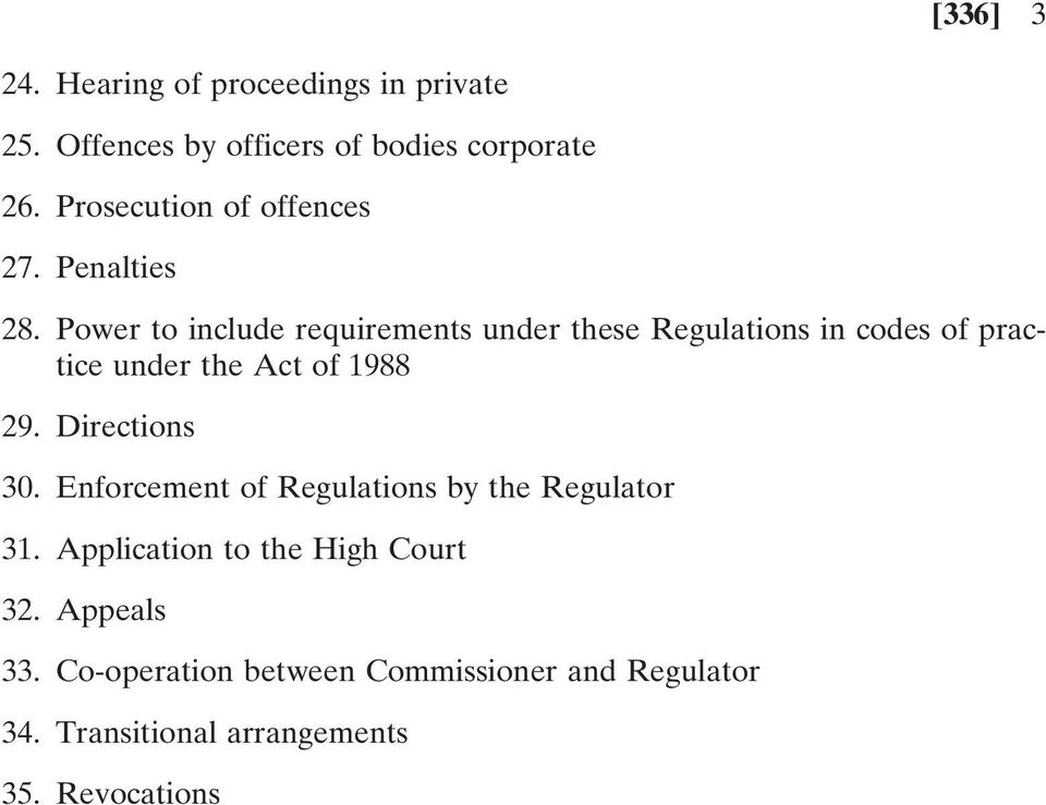 Power to include requirements under these Regulations in codes of practice under the Act of 1988 29.