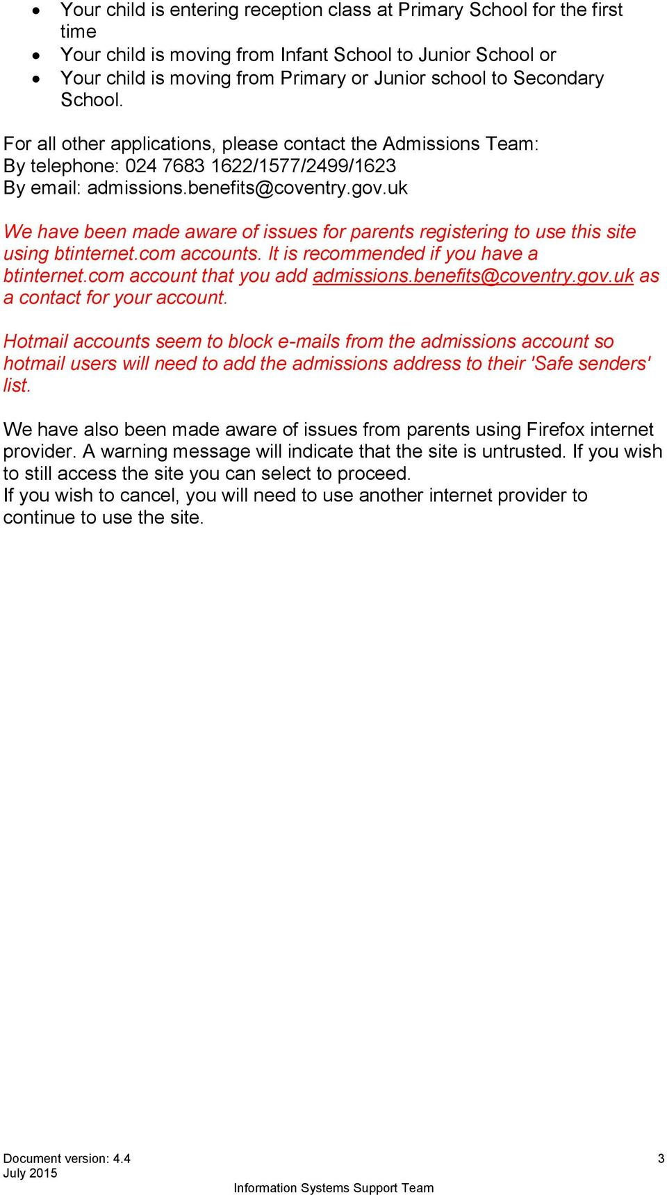 uk We have been made aware of issues for parents registering to use this site using btinternet.com accounts. It is recommended if you have a btinternet.com account that you add admissions.
