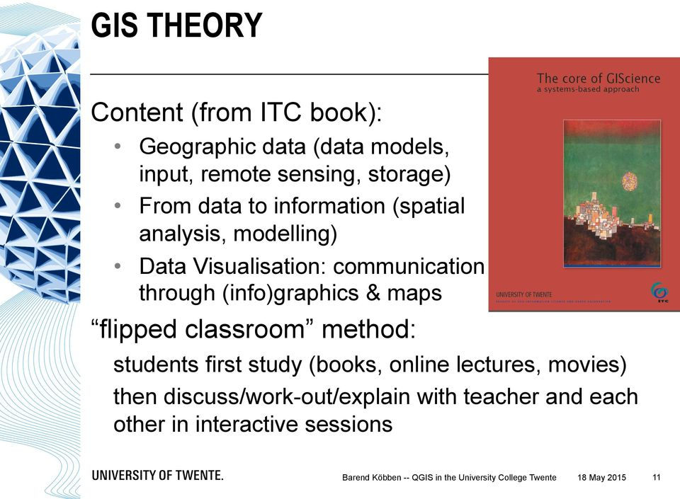 flipped classroom method: students first study (books, online lectures, movies) then discuss/work-out/explain