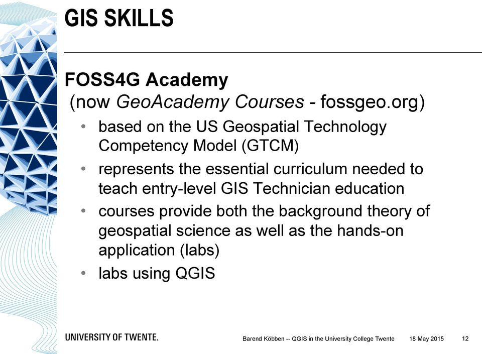 needed to teach entry-level GIS Technician education courses provide both the background theory of