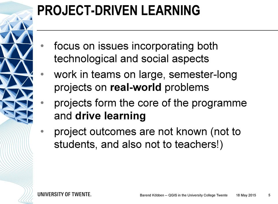 core of the programme and drive learning project outcomes are not known (not to students,