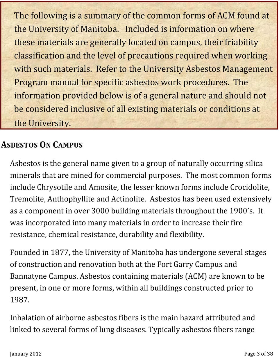 Refer to the University Asbestos Management Program manual for specific asbestos work procedures.