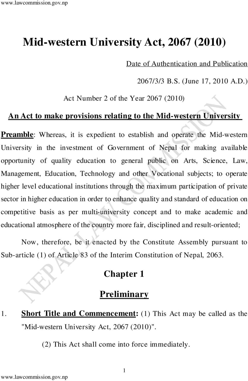 ) Act Number 2 of the Year 2067 (2010) An Act to make provisions relating to the Mid-western University Preamble: Whereas, it is expedient to establish and operate the Mid-western University in the