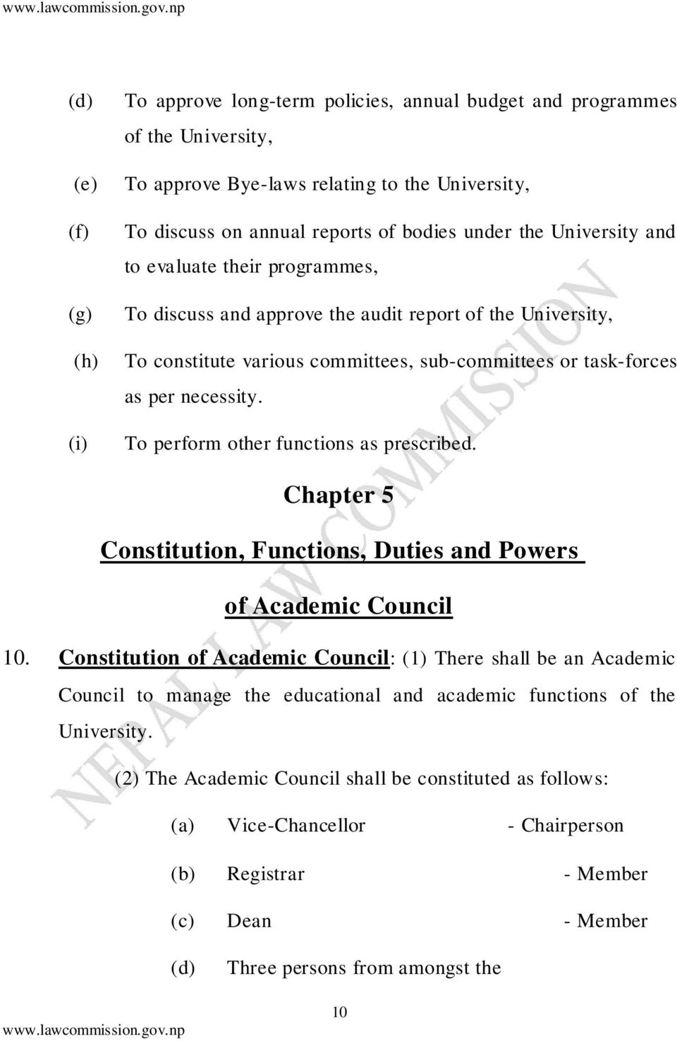 To perform other functions as prescribed. Chapter 5 Constitution, Functions, Duties and Powers of Academic Council 10.
