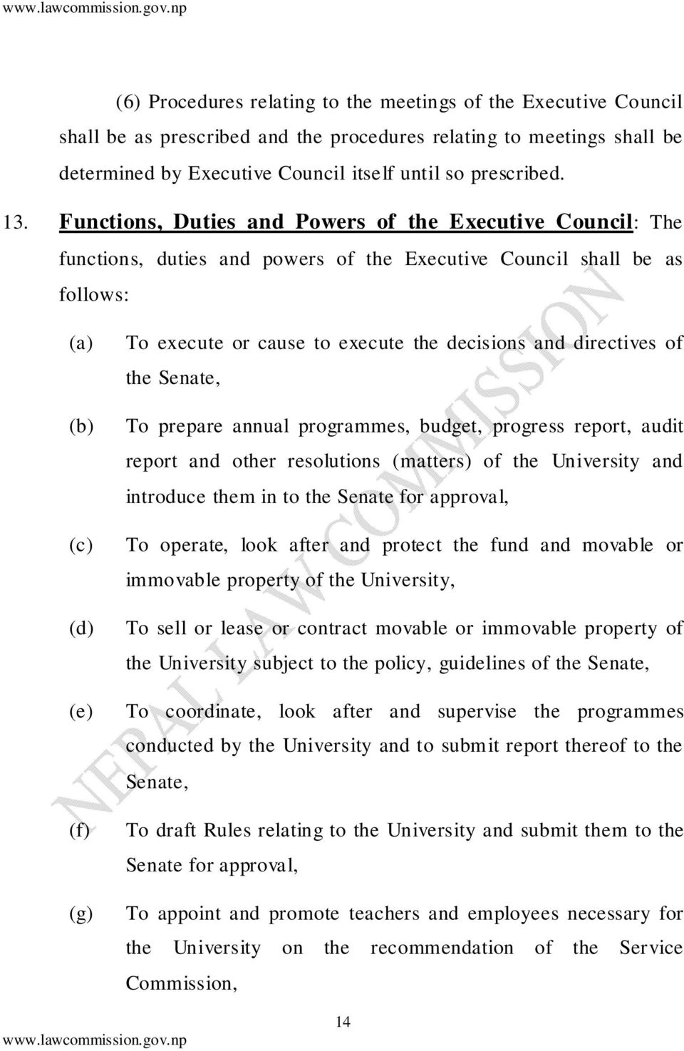 decisions and directives of the Senate, To prepare annual programmes, budget, progress report, audit report and other resolutions (matters) of the University and introduce them in to the Senate for