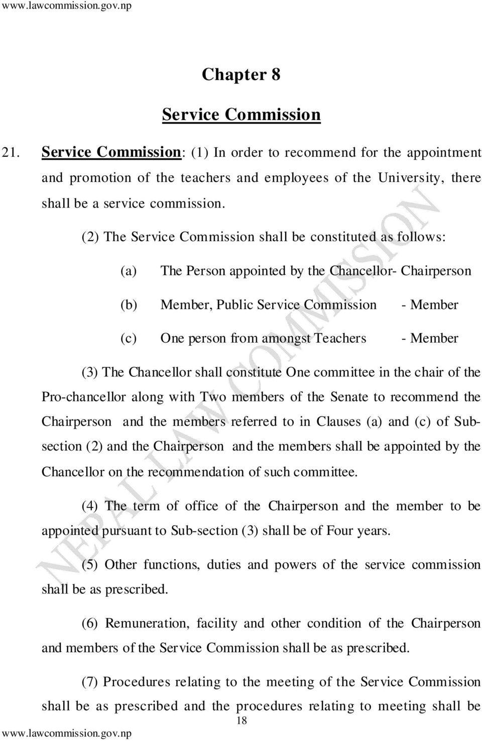 - Member (3) The Chancellor shall constitute One committee in the chair of the Pro-chancellor along with Two members of the Senate to recommend the Chairperson and the members referred to in Clauses