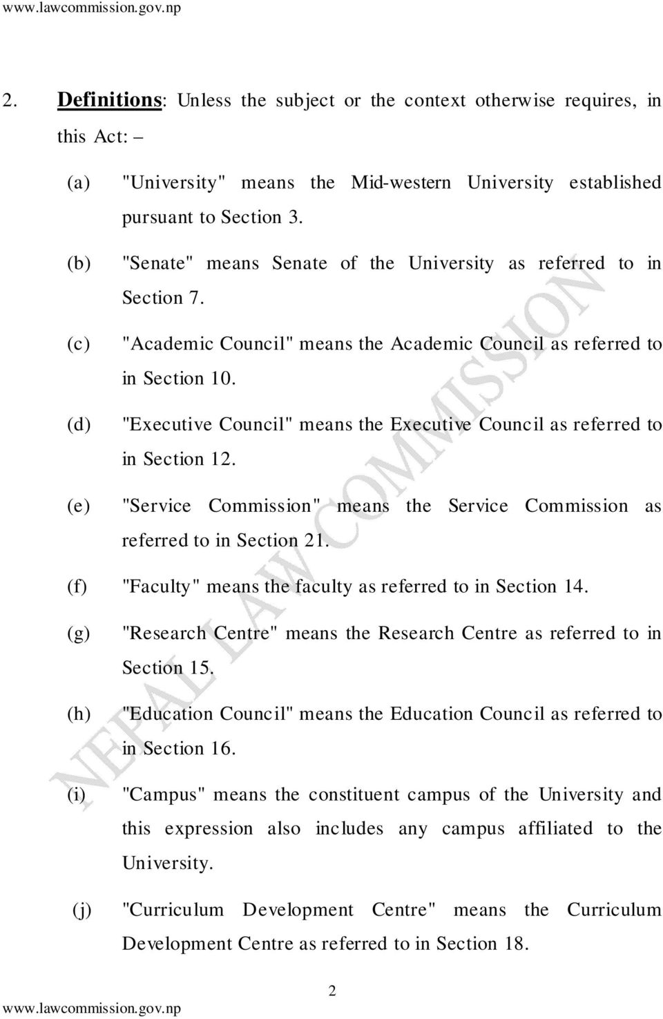 """Executive Council"" means the Executive Council as referred to in Section 12. ""Service Commission"" means the Service Commission as referred to in Section 21."
