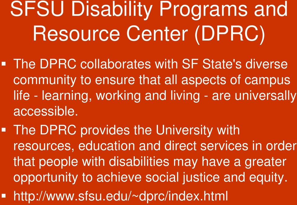 The DPRC provides the University with resources, education and direct services in order that people with