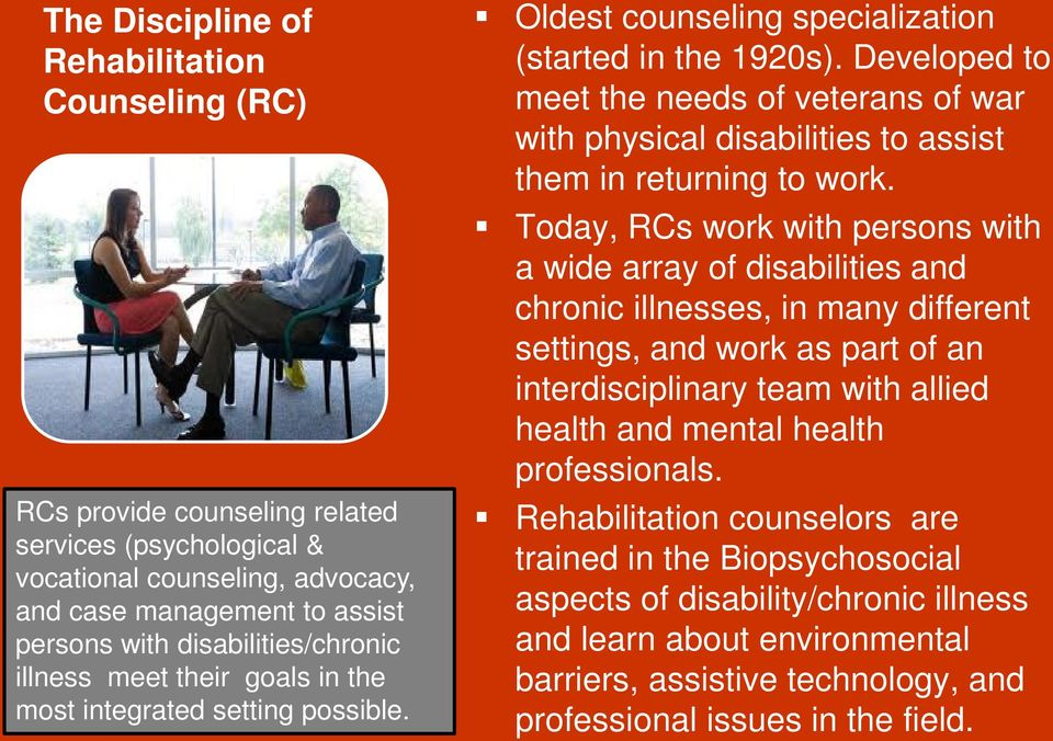 Developed to meet the needs of veterans of war with physical disabilities to assist them in returning to work.