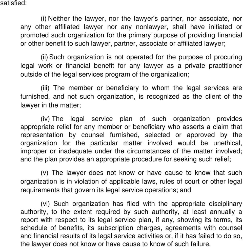 benefit for any lawyer as a private practitioner outside of the legal services program of the organization; (iii) The member or beneficiary to whom the legal services are furnished, and not such