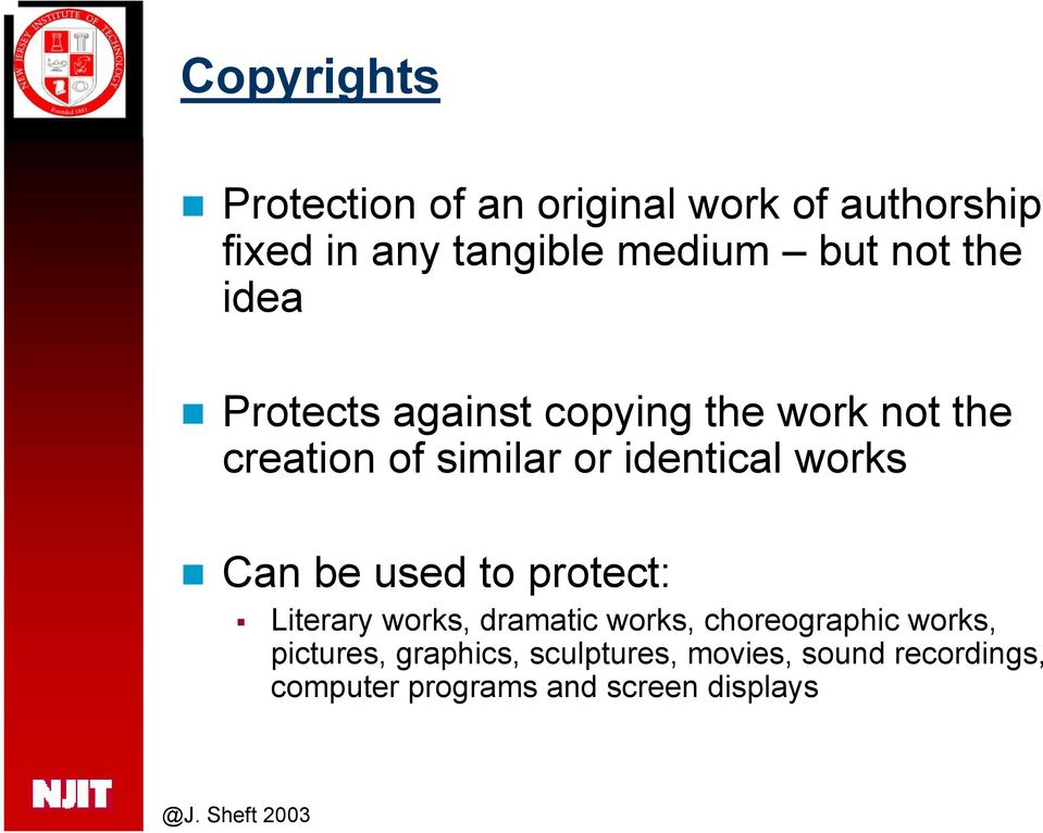 works Can be used to protect: Literary works, dramatic works, choreographic works,