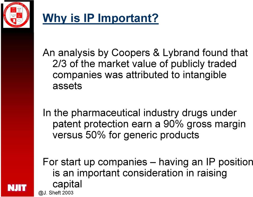 companies was attributed to intangible assets In the pharmaceutical industry drugs under