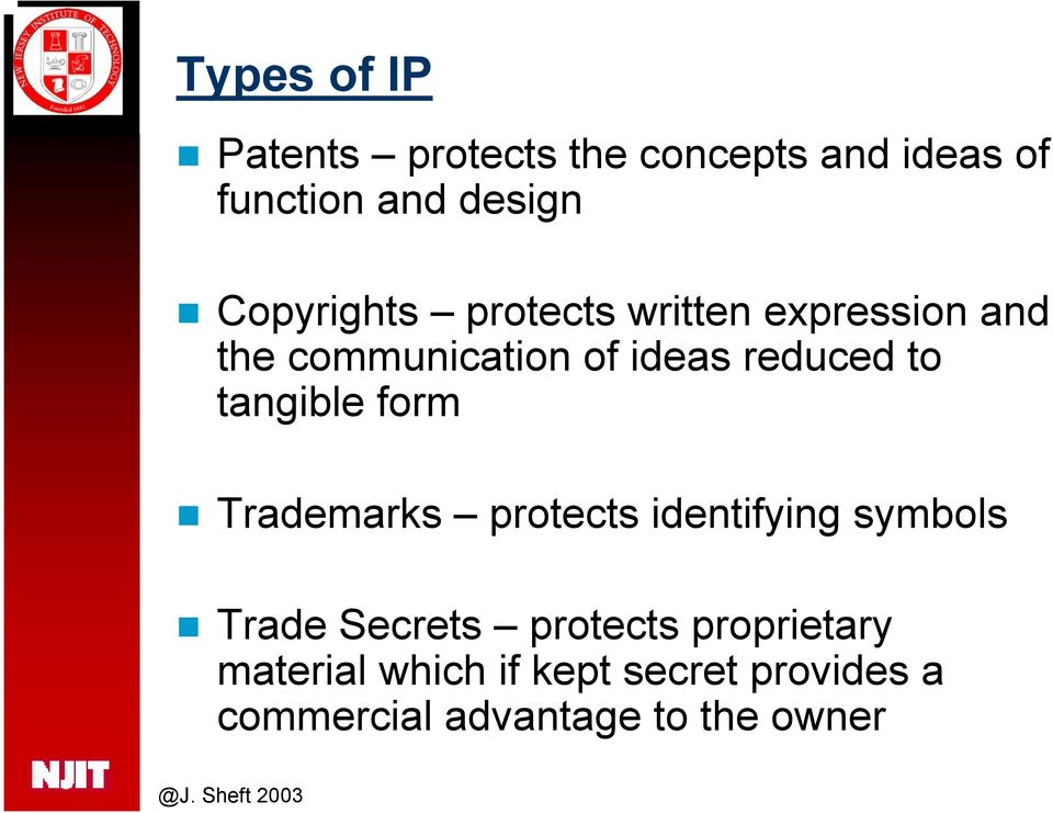 to tangible form Trademarks protects identifying symbols Trade Secrets protects