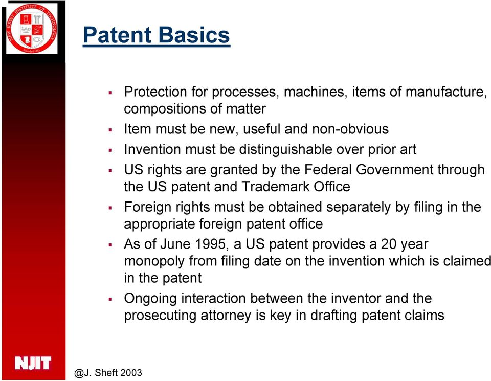 must be obtained separately by filing in the appropriate foreign patent office As of June 1995, a US patent provides a 20 year monopoly from filing
