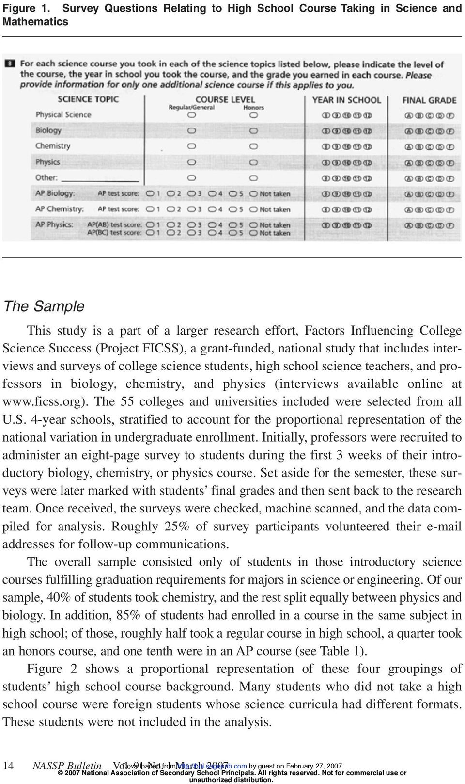 FICSS), a grant-funded, national study that includes interviews and surveys of college science students, high school science teachers, and professors in biology, chemistry, and physics (interviews