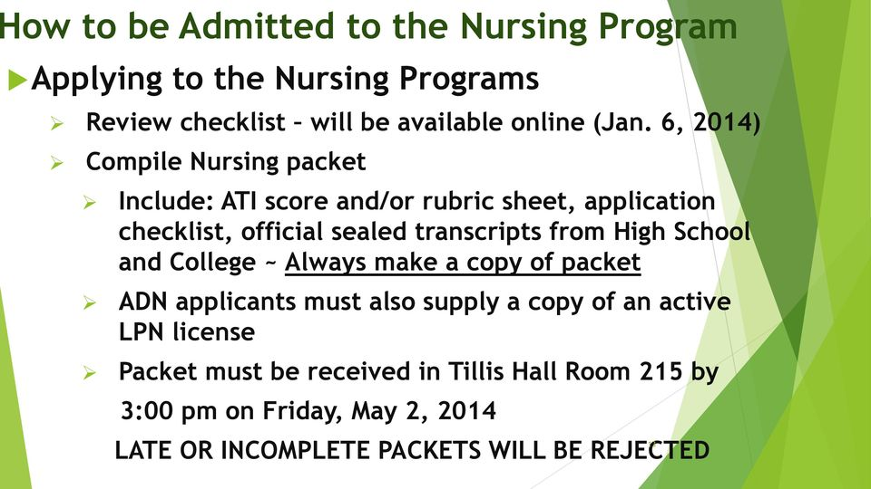 from High School and College ~ Always make a copy of packet ADN applicants must also supply a copy of an active LPN license