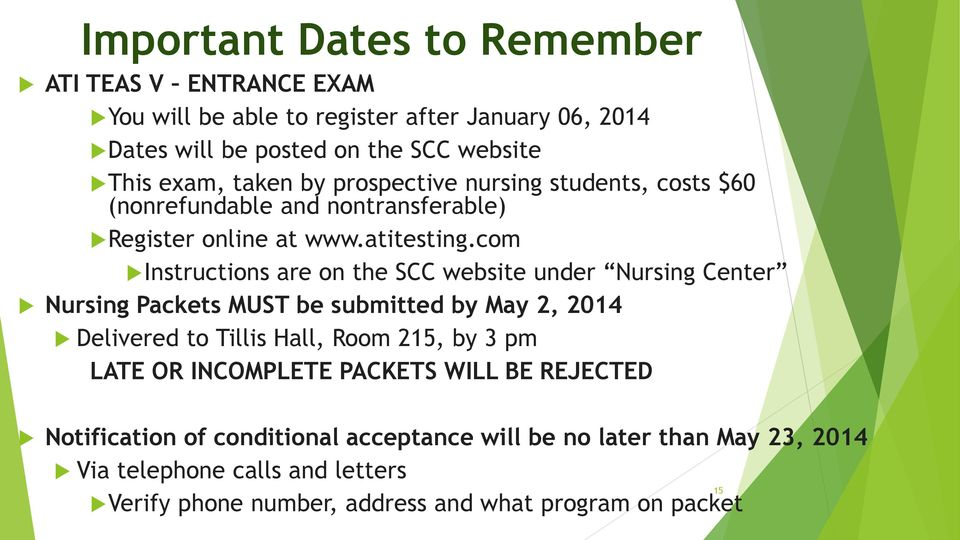 com Instructions are on the SCC website under Nursing Center Nursing Packets MUST be submitted by May 2, 2014 Delivered to Tillis Hall, Room 215, by 3 pm LATE