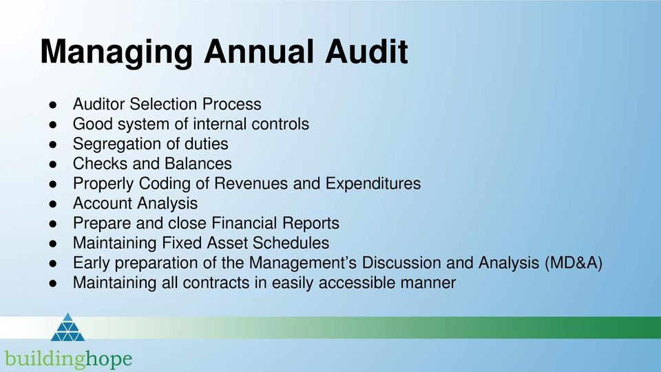 Prepare and close Financial Reports Maintaining Fixed Asset Schedules Early preparation of the