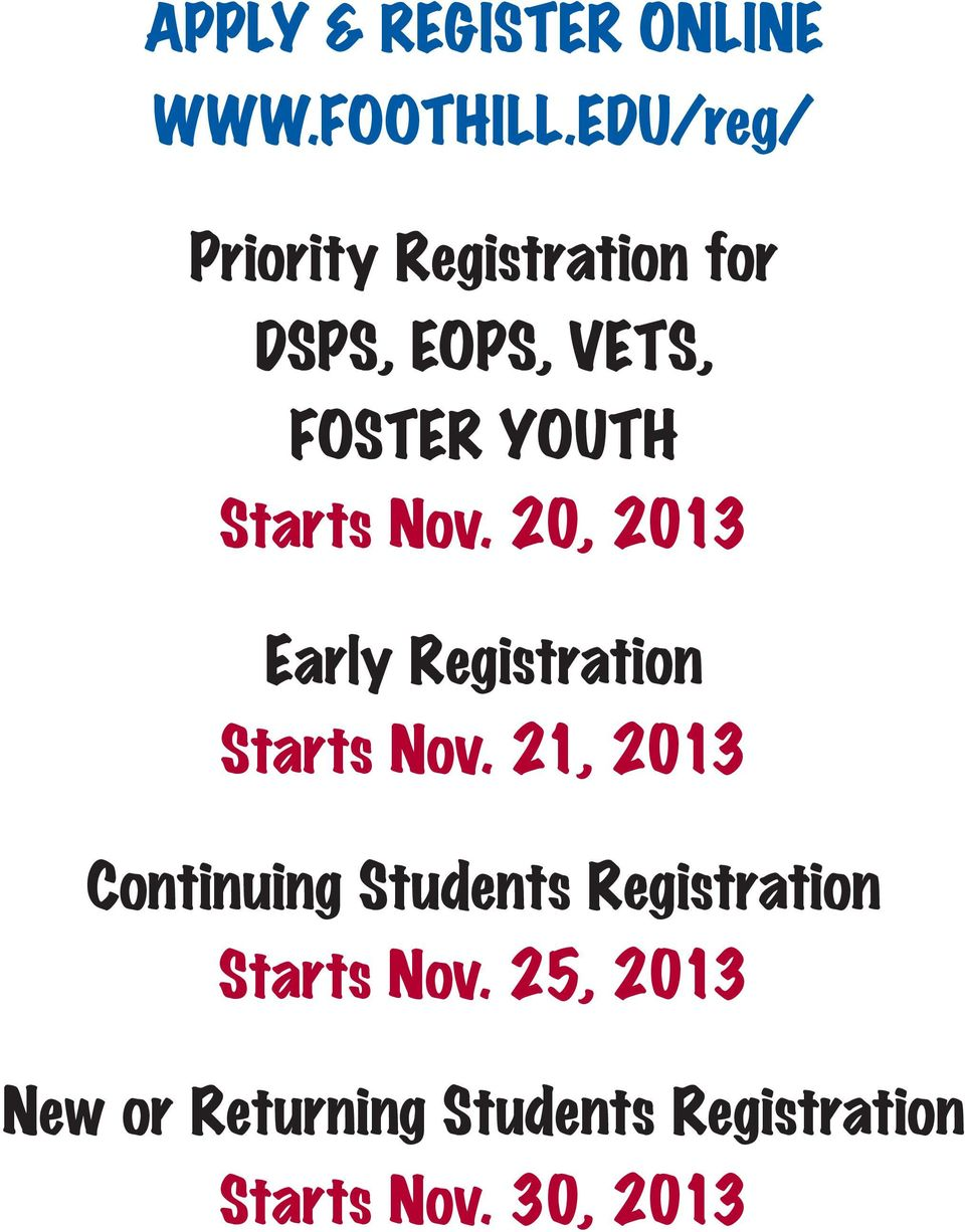Starts Nov. 20, 2013 Early Registration Starts Nov.