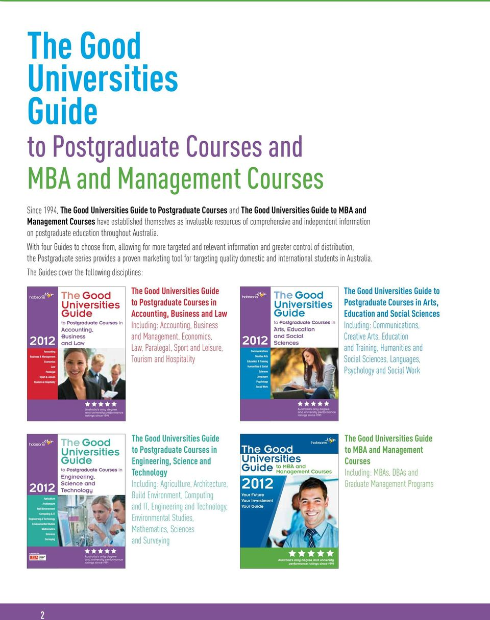 With four Guides to choose from, allowing for more targeted and relevant information and greater control of distribution, the Postgraduate series provides a proven marketing tool for targeting