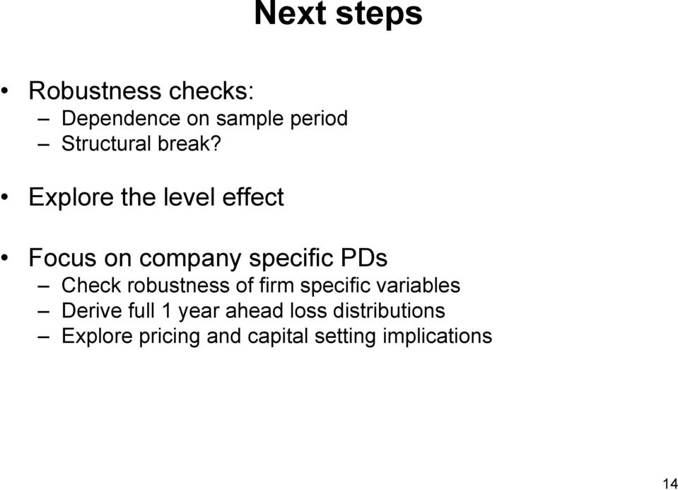 Explore the level effect Focus on company specific PDs Check