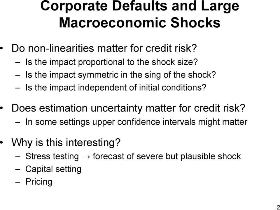 Is the impact independent of initial conditions? Does estimation uncertainty matter for credit risk?