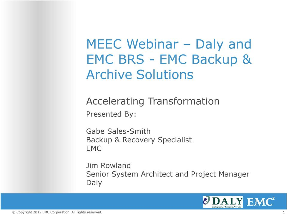 Gabe Sales-Smith Backup & Recovery Specialist EMC Jim