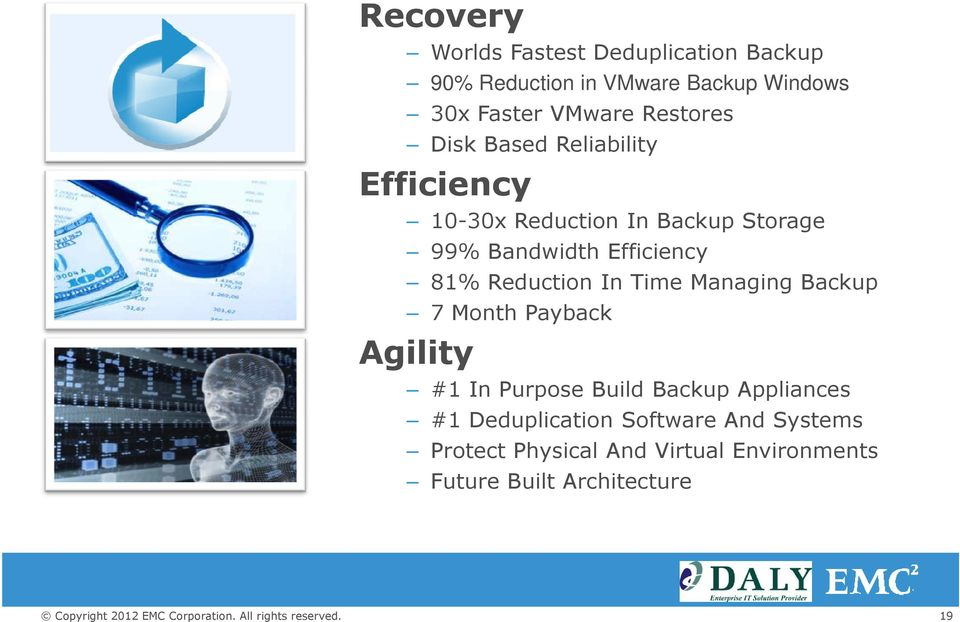 81% Reduction In Time Managing Backup 7 Month Payback Agility #1 In Purpose Build Backup Appliances #1