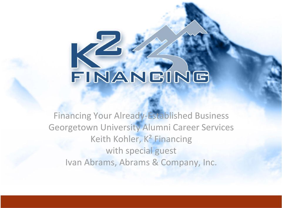 Career Services Keith Kohler, K² Financing