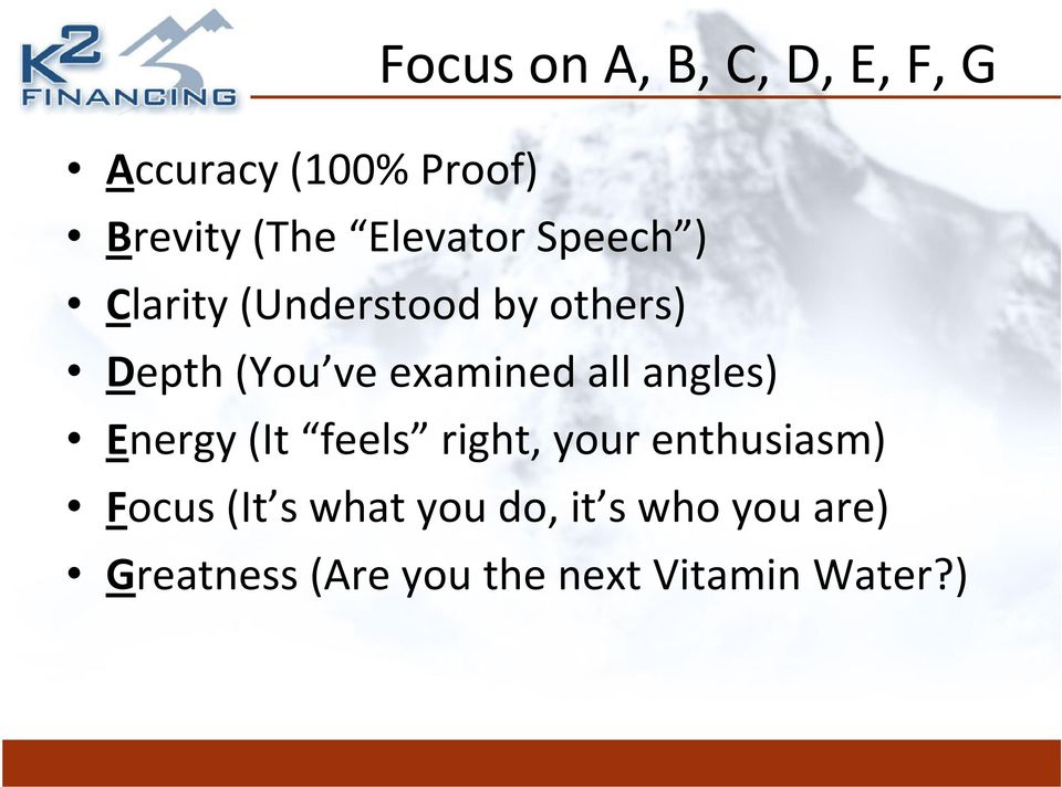 examined all angles) Energy (It feels right, your enthusiasm) Focus