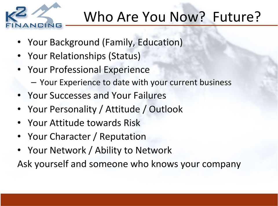 Your Experience to date with your current business Your Successes and Your Failures Your