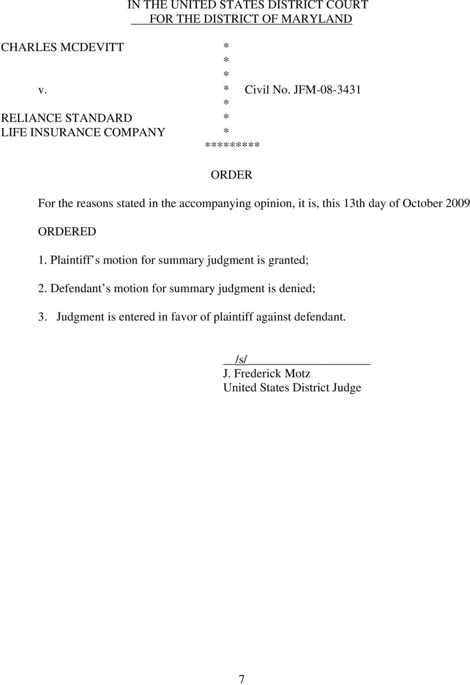 this 13th day of October 2009 ORDERED 1. Plaintiff s motion for summary judgment is granted; 2.