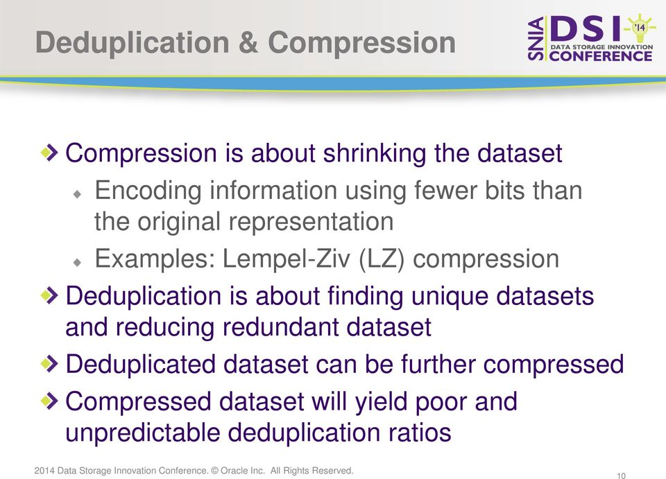 Deduplication is about finding unique datasets and reducing redundant dataset Deduplicated