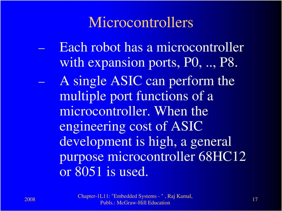 A single ASIC can perform the multiple port functions of a