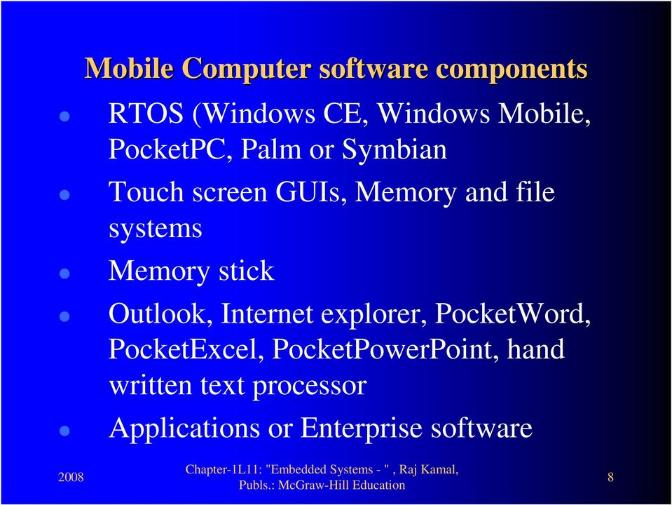 Memory stick Outlook, Internet explorer, PocketWord, PocketExcel,