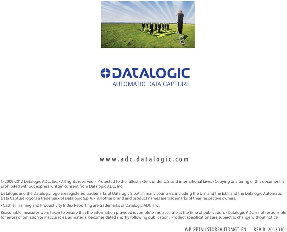 S. and the E.U. and the Datalogic Automatic Data Capture logo is a trademark of Datalogic S.p.A. All other brand and product names are trademarks of their respective owners.