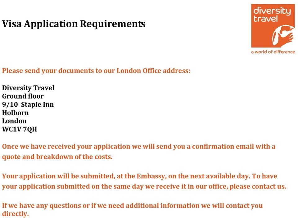 costs. Your application will be submitted, at the Embassy, on the next available day.