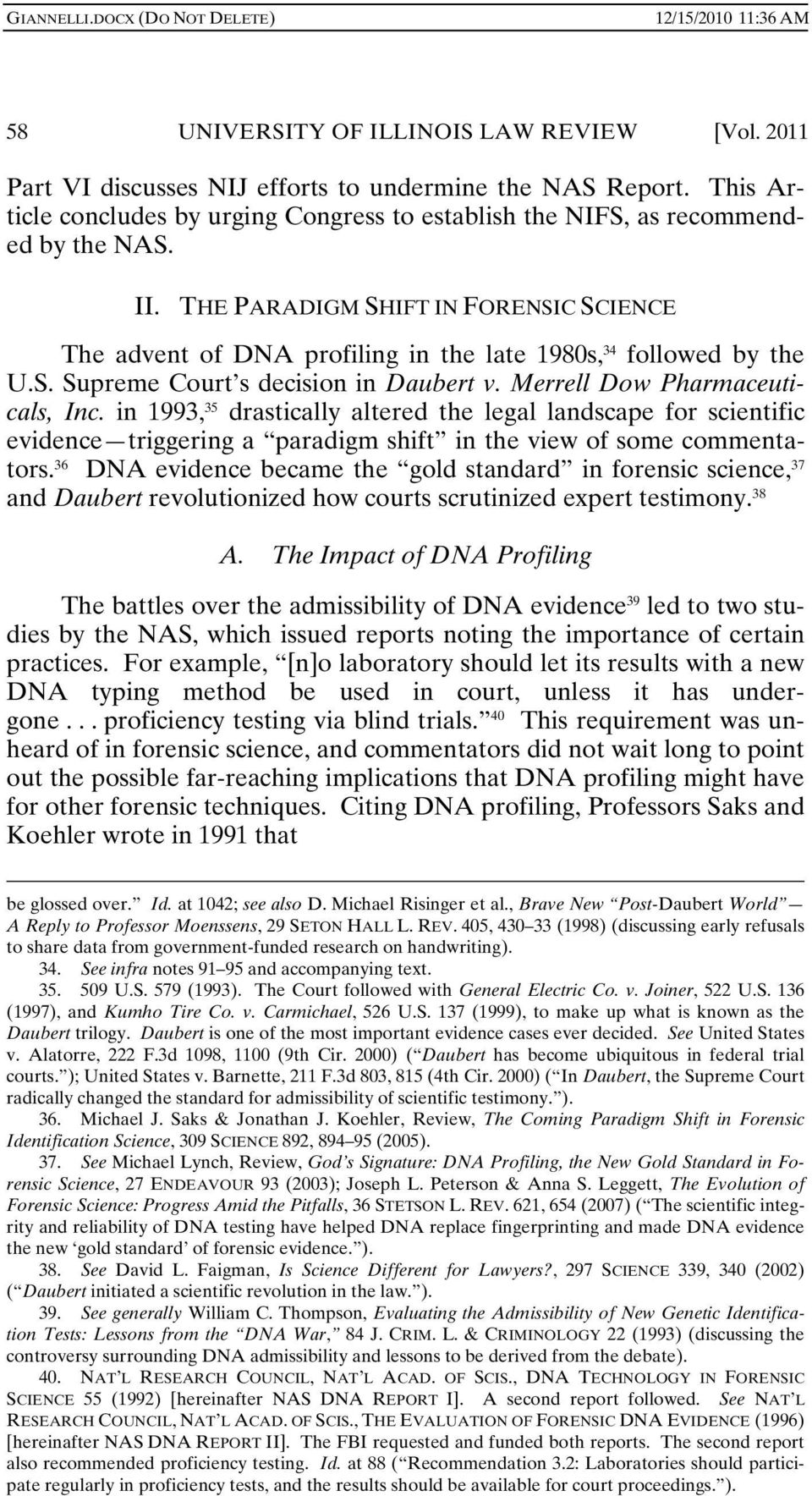 daubert standard A daubert challenge is a hearing conducted before the judge where the validity and admissibility of expert testimony is challenged by opposing counsel the expert is required to demonstrate that.