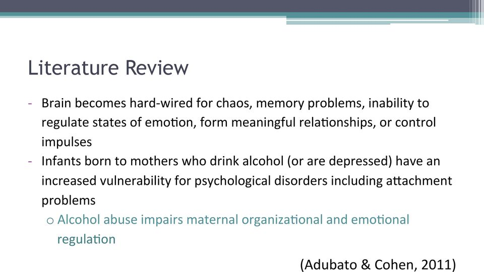 alcohol (or are depressed) have an increased vulnerability for psychological disorders including