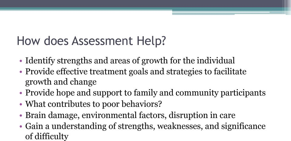 strategies to facilitate growth and change Provide hope and support to family and community