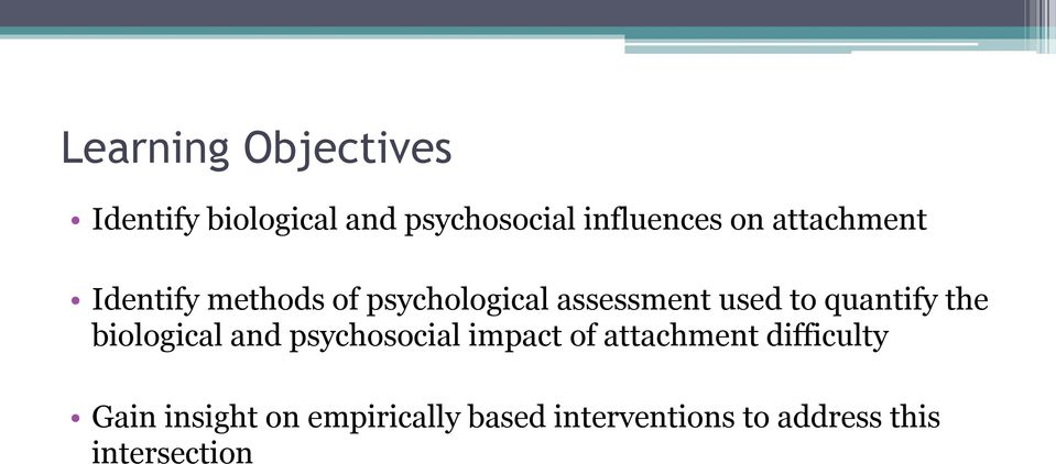 quantify the biological and psychosocial impact of attachment