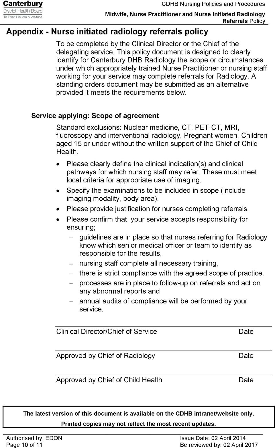 service may complete referrals for Radiology. A standing orders document may be submitted as an alternative provided it meets the requirements below.