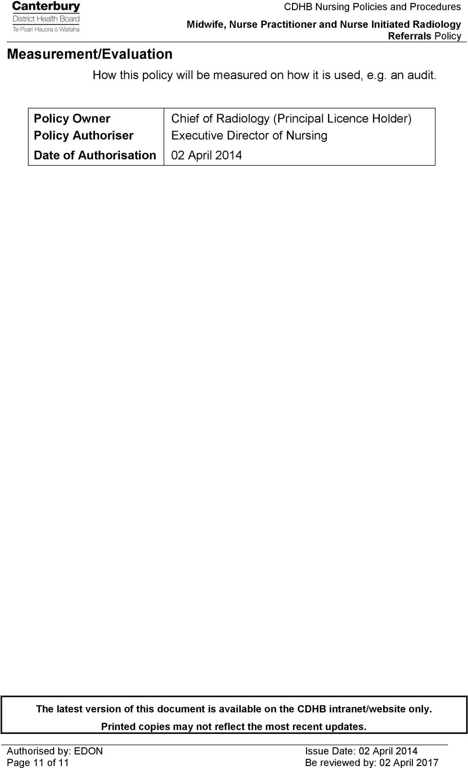 Policy Owner Policy Authoriser Date of Authorisation 02 April 2014 Chief of