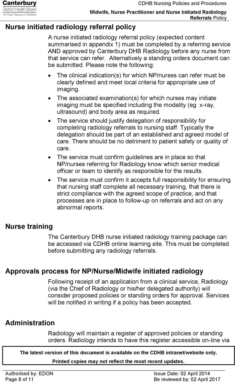 Please note the following: The clinical indication(s) for which NP/nurses can refer must be clearly defined and meet local criteria for appropriate use of imaging.